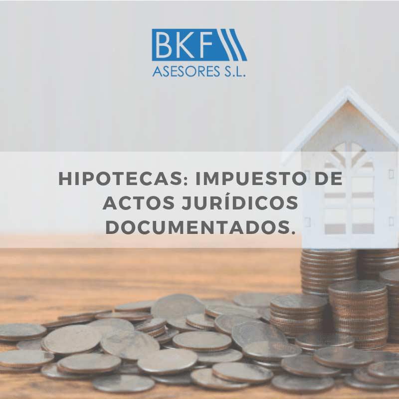 ¿Cuál es el impuesto de Actos Jurídicos Documentados? IAJD