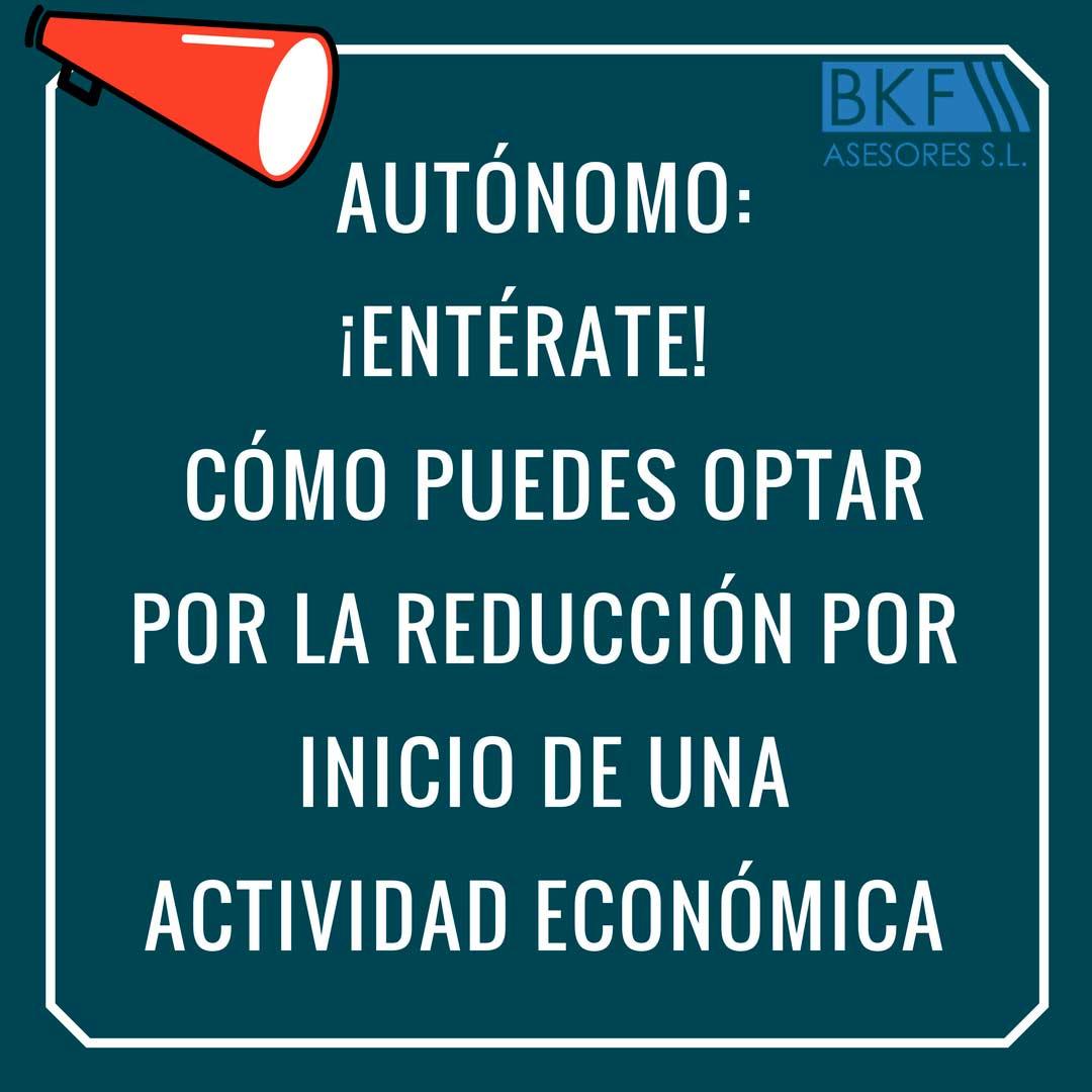 Todo sobre la reducción por inicio de una actividad económica